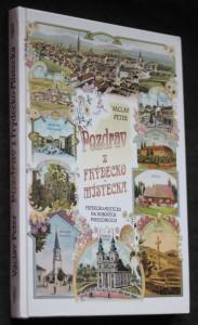 Pozdrav z Frýdecko-Místecka : Frýdecko-Místecko na dobových pohlednicích