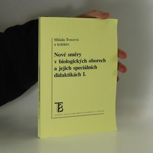 náhled knihy - Nové směry v biologických oborech a jejich speciálních didaktikách. I.