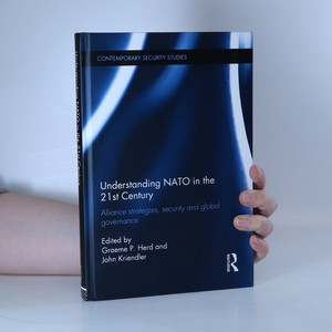 náhled knihy - Understanding NATO in the 21st century. Alliance strategies, security and global governance