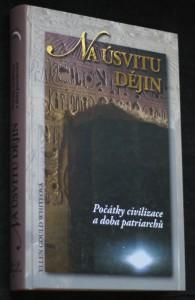 náhled knihy - Na úsvitu dějin : počátky civilizace a doba patriarchů