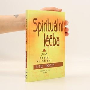 náhled knihy - Spirituální léčba : jiná cesta ke zdraví