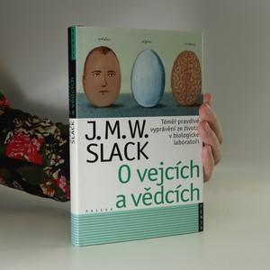 náhled knihy - O vejcích a vědcích. Téměř pravdivé vyprávění ze života v biologické laboratoři