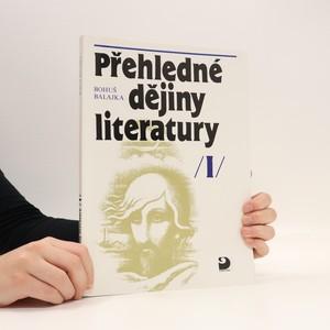 náhled knihy - Přehledné dějiny literatury. I. díl. Dějiny české literatury s přehledem vývojových tendencí světové literatury do devadesátých let 19. století