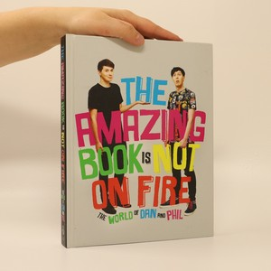 náhled knihy - The amazing book is not on fire : The World of Dan and Phil