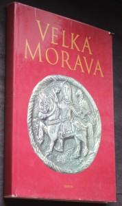 Velká Morava : doba a umění