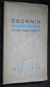 náhled knihy - Sborník na počest šedesátin Františka Merty : [1872-1932]