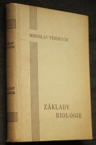 Základy biologie : Co potřebuje vědět vzdělaný člověk z vědy o životě