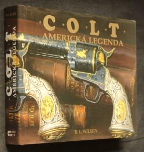 náhled knihy - Colt : americká legenda : oficiální historie Coltovy zbrojovky od roku 1836 do současnosti