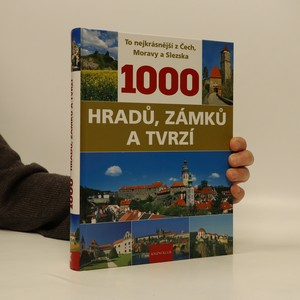 náhled knihy - 1000 hradů, zámků a tvrzí : to nejkrásnější z Čech, Moravy a Slezska