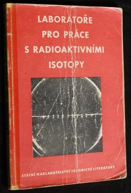 náhled knihy - Laboratoře pro práce s radioaktivními isotopy