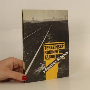 náhled knihy - Terezínský rodinný tábor v Osvětimi-Birkenau