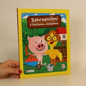 náhled knihy - Zahradničení s kachnou Justýnou