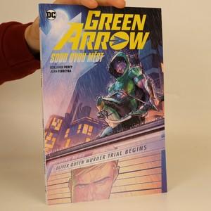 náhled knihy - Green Arrow. Soud dvou měst.