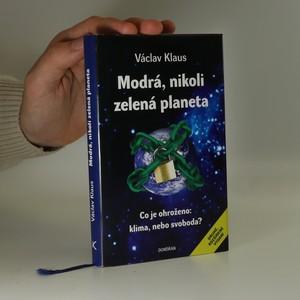 náhled knihy - Modrá, nikoli zelená planeta - co je ohroženo; klima, nebo svoboda?