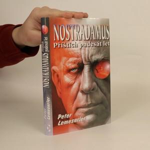 náhled knihy - Nostradamus : příštích 50 let : nový výklad