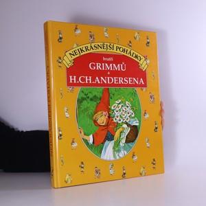 náhled knihy - Nejkrásnější pohádky bratří Grimmů a H. Ch. Andersena