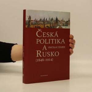 náhled knihy - Česká politika a Rusko (1848-1914)