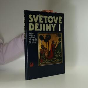 náhled knihy - Světové dějiny. Dějiny lidských civilizací od pravěku do poloviny 17. století. I.