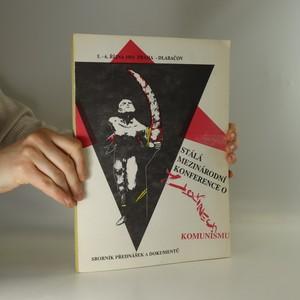 náhled knihy - Stálá mezinárodní konference o zločinech komunismu. Sborník přednášek a dokumentů. 5.-6. října 1991 Praha - Dlabačov