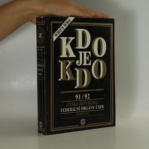 náhled knihy - Kdo je kdo 91/92 . Česká republika. Federální orgány ČSFR. II. díl N-Ž