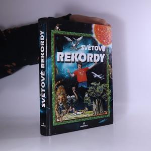 náhled knihy - Světové rekordy : země, vesmír, zvířata, rostliny, katastrofy, ekonomie a společnost, doprava