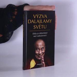 náhled knihy - Výzva dalajlamy světu : etika je důležitější než náboženství