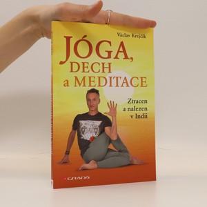 náhled knihy - Jóga, dech a meditace : ztracen a nalezen v Indii