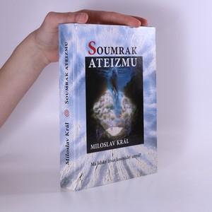 náhled knihy - Soumrak ateizmu : jak vznikl vesmír a člověk : má lidský život kosmický smysl?