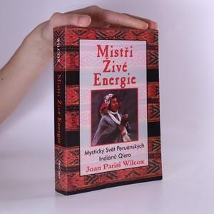 náhled knihy - Mistři živé energie : mystický svět peruánských Q'ero