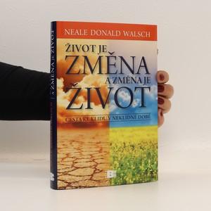 náhled knihy - Život je změna a změna je život : cesta ke klidu v neklidné době