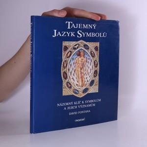 náhled knihy - Tajemný jazyk symbolů : názorný klíč k symbolům a jejich významům