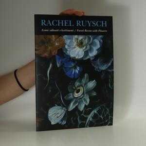 náhled knihy - Rachel Ruysch (1664-1750): Lesní zákoutí s květinami = Forest Recess with Flowers