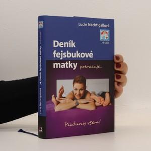 náhled knihy - Deník fejsbukové matky pokračuje... : pizduny všem!