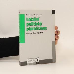 náhled knihy - Lokální politický pluralismus : Brno ve třech stoletích