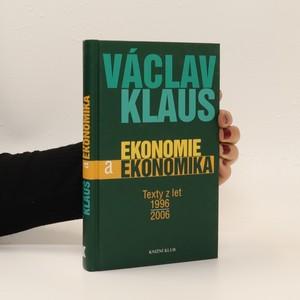 náhled knihy - Ekonomie a ekonomika : texty z let 1996-2006