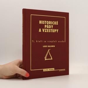 náhled knihy - Historické pády a vzestupy. Ti, kteří se vzepřeli osudu