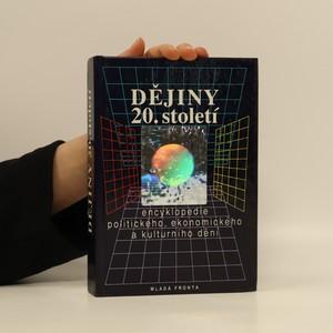 náhled knihy - Dějiny 20. století: Encyklopedie politického, ekonomického a kulturního dění