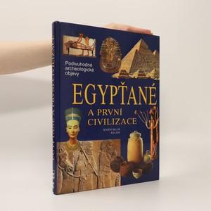 náhled knihy - Egypťané a první civilizace : cesty, objevy, rekonstrukce
