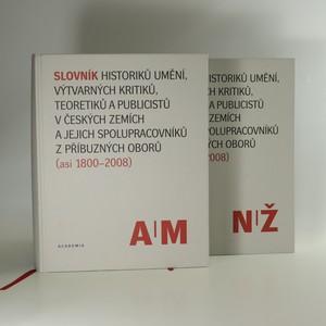 náhled knihy - Slovník historiků umění, výtvarných kritiků, teoretiků a publicistů v českých zemích A-M a N-Ž (2 svazky)