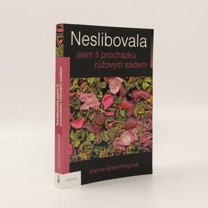 náhled knihy - Neslibovala jsem ti procházku růžovým sadem