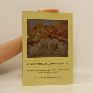 náhled knihy - In conspectu angelorum psallam tibi: K hudební kultuře benediktinského kláštera Rajhrad od jeho založení do začátku 18. století
