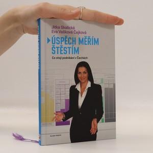 náhled knihy - Úspěch měřím štěstím, aneb, Co stojí podnikání v Čechách