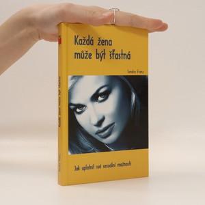 náhled knihy - Každá žena může být šťastná : jak uplatnit své sexuální možnosti