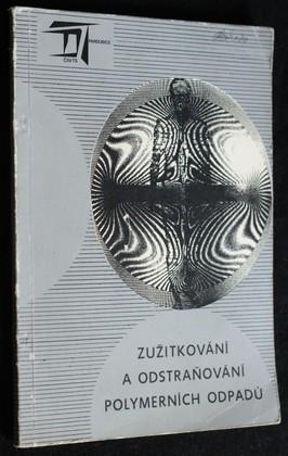 náhled knihy - Zužitkování a odstraňování polymerních odpadů