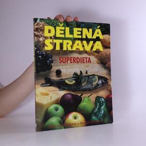 náhled knihy - Dělená strava : superdieta
