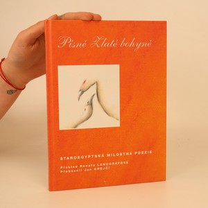 náhled knihy - Písně Zlaté bohyně. Staroegyptská milostná poezie