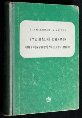 náhled knihy - Fysikální chemie pro průmyslové školy chemické : Příručka pro střed. techn. kádry v chem. prům