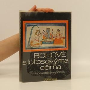 náhled knihy - Bohové s lotosovýma očima: Hinduistická mytologie