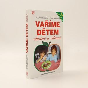 náhled knihy - Vaříme dětem chutně a zdravě: rodinný rádce a receptář
