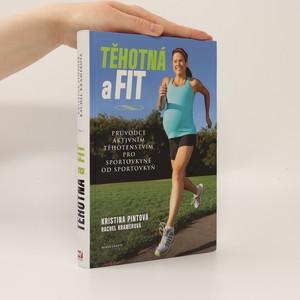 náhled knihy - Těhotná a fit : průvodce aktivním těhotenstvím pro sportovkyně od sportovkyň